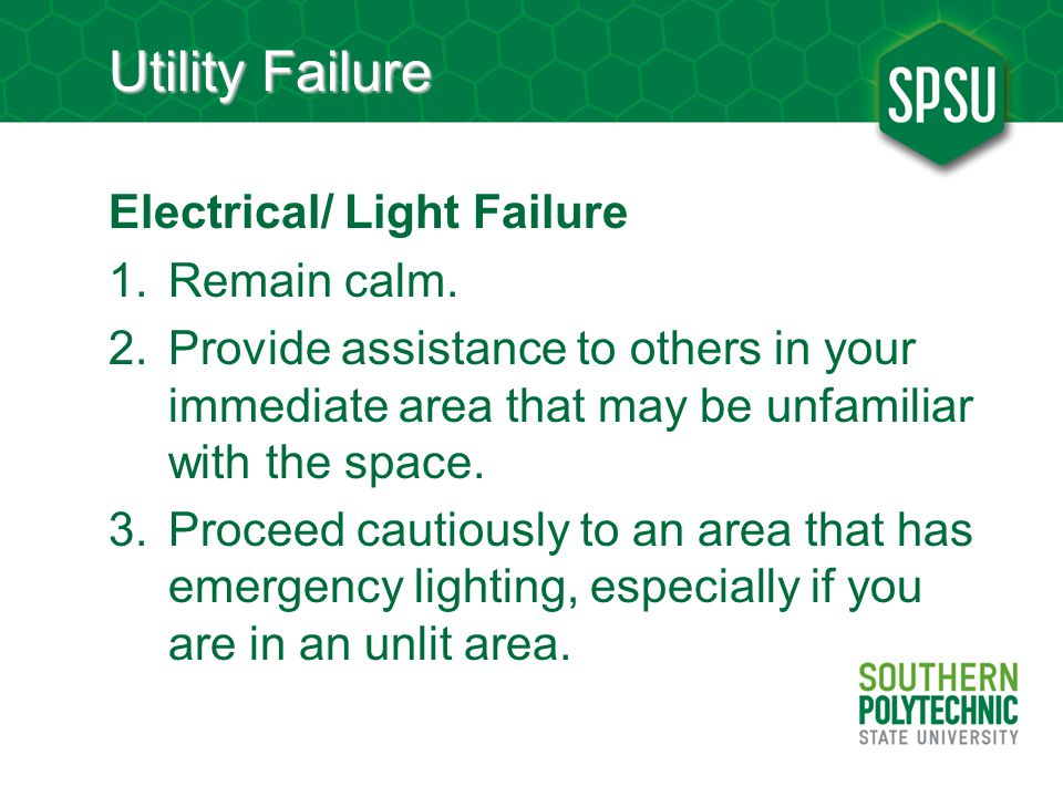 Utility Failure Electrical/ Light Failure 1.Remain calm.