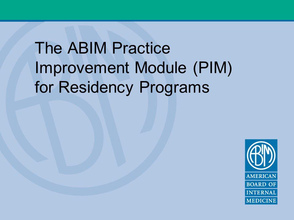 The ABIM Practice Improvement Module (PIM) for Residency Programs