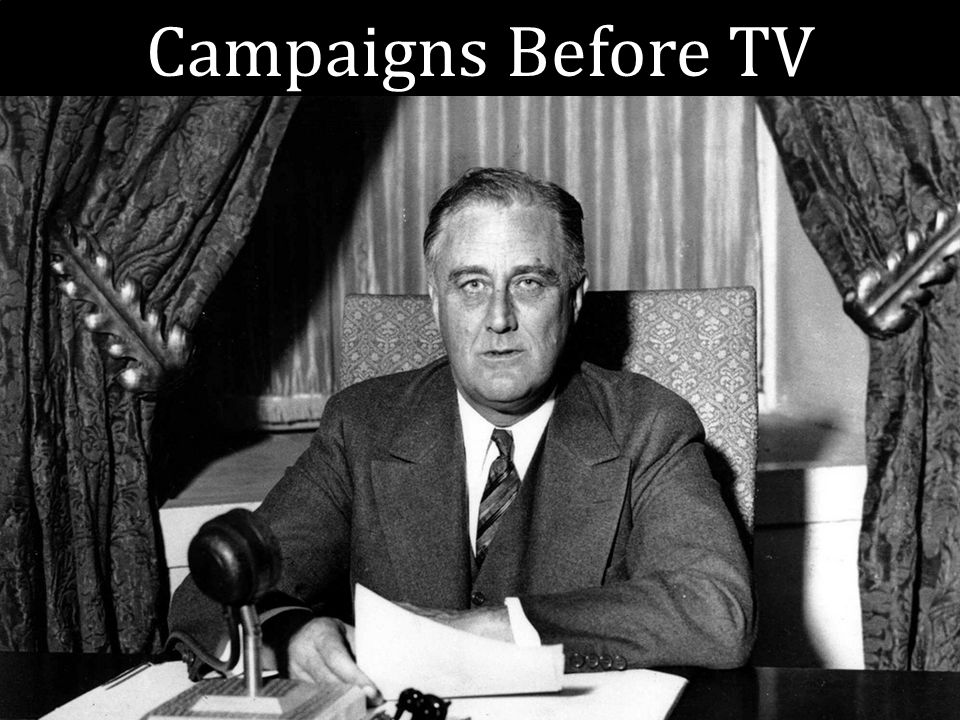 Campaigns Before TV