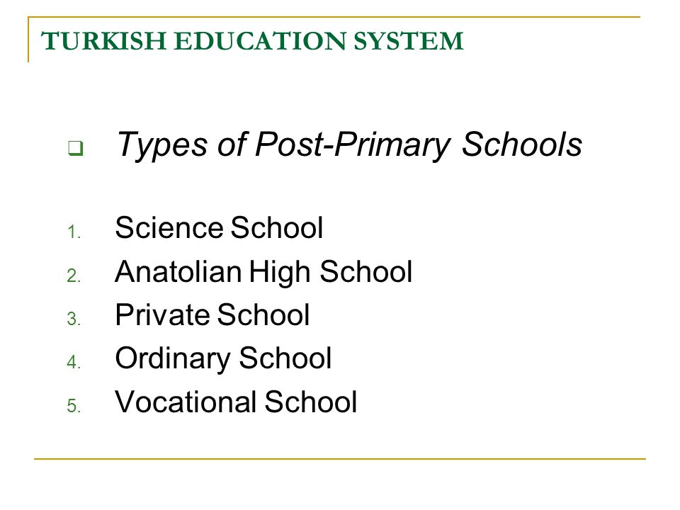 TURKISH EDUCATION SYSTEM  Types of Post-Primary Schools 1.
