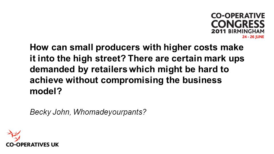 How can small producers with higher costs make it into the high street.