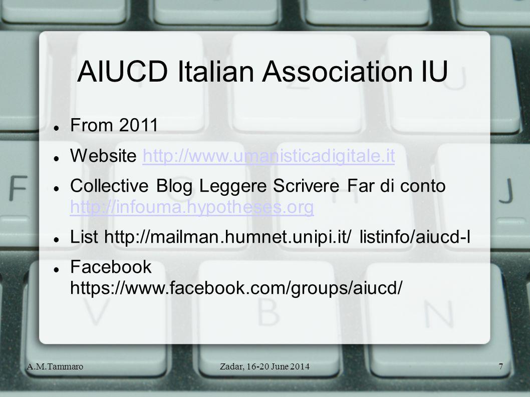 A.M.TammaroZadar, 16-20 June 20147 AIUCD Italian Association IU From 2011 Website http://www.umanisticadigitale.ithttp://www.umanisticadigitale.it Col