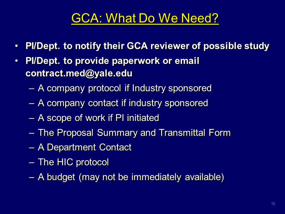 10 GCA: What Do We Need. PI/Dept. to notify their GCA reviewer of possible study PI/Dept.