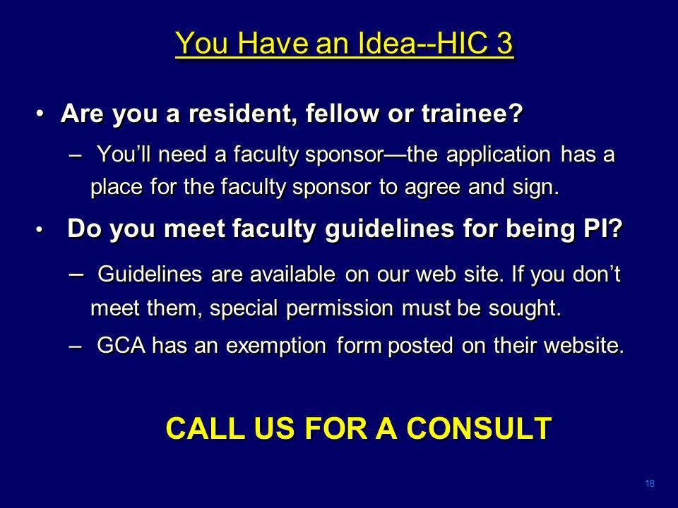 18 You Have an Idea--HIC 3 Are you a resident, fellow or trainee.