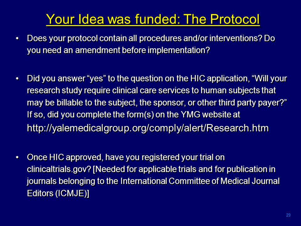 29 Your Idea was funded: The Protocol Does your protocol contain all procedures and/or interventions.