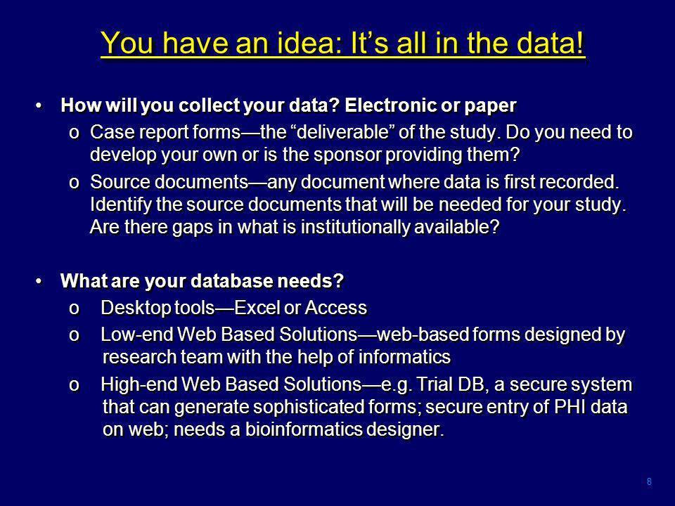 8 You have an idea: It's all in the data. How will you collect your data.