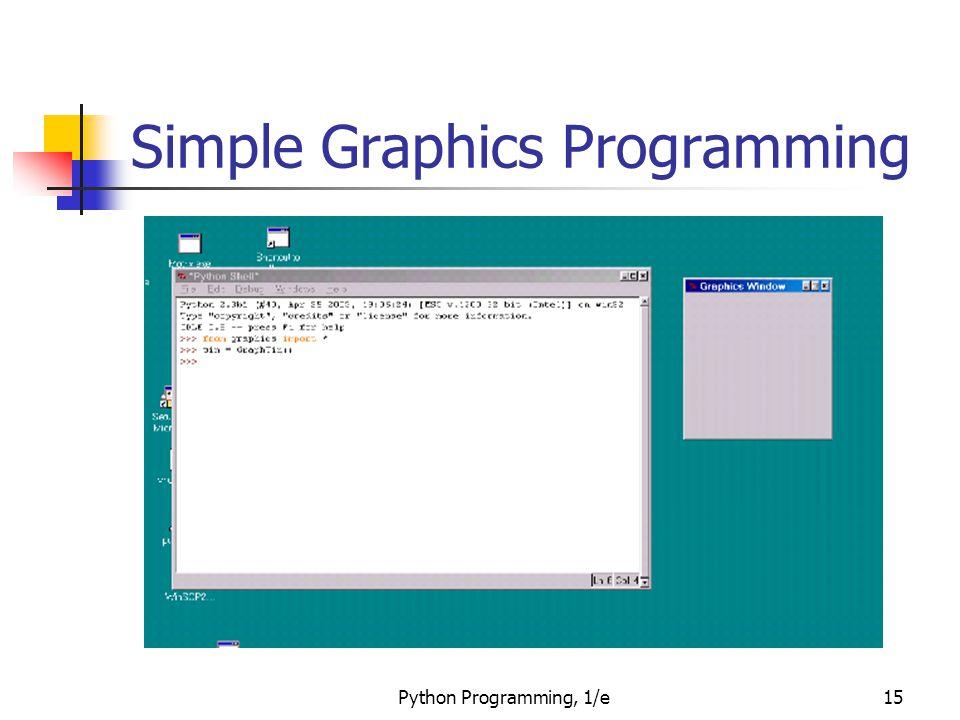 Python Programming, 1/e15 Simple Graphics Programming