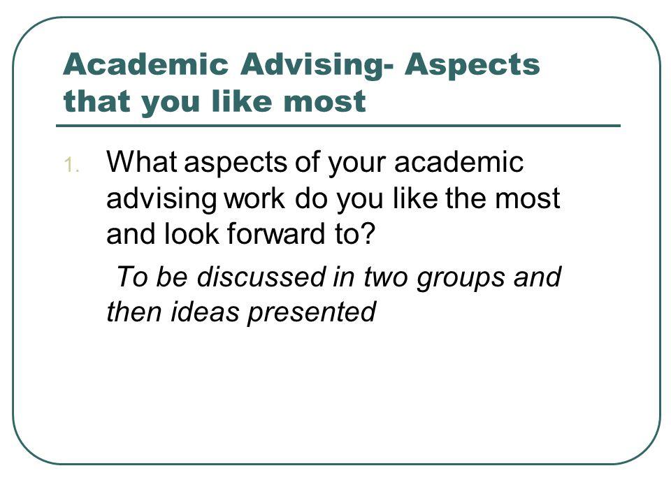 Academic Advising- Aspects that you like least 1.