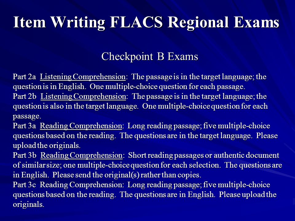 Checkpoint B Exams Part 2a Listening Comprehension: The passage is in the target language; the question is in English.