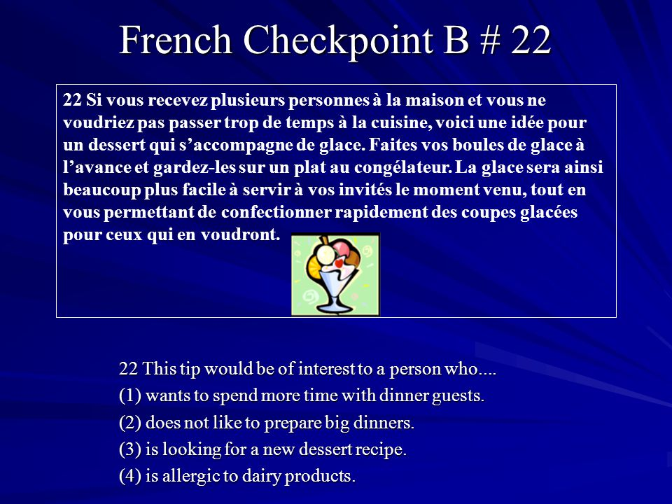 French Checkpoint B # 22 22 This tip would be of interest to a person who.... (1) wants to spend more time with dinner guests. (2) does not like to pr