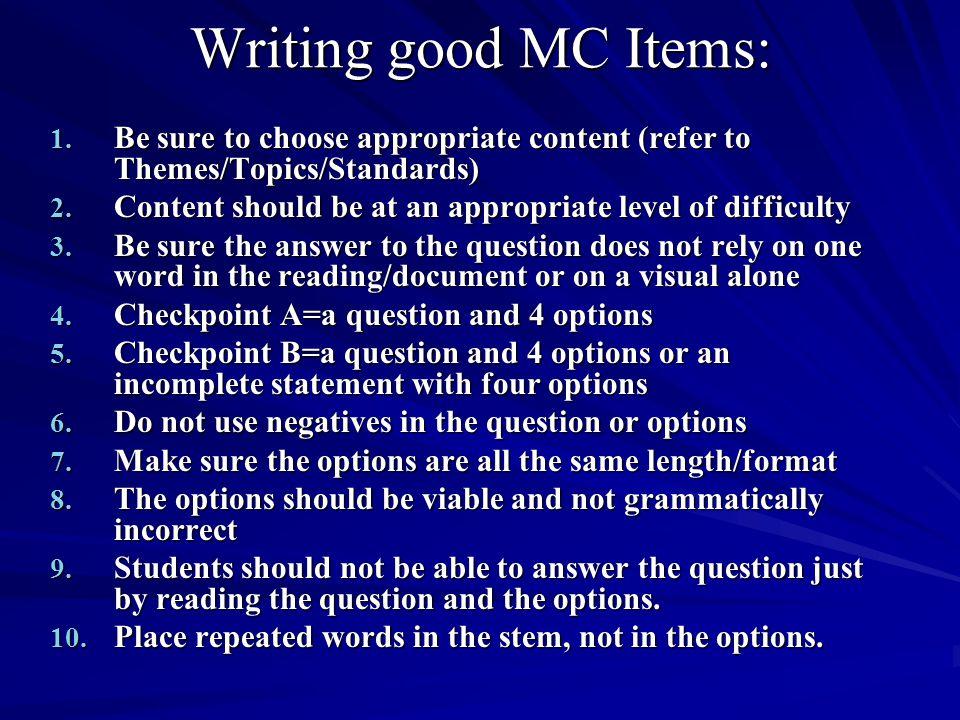 Writing good MC Items: 1.