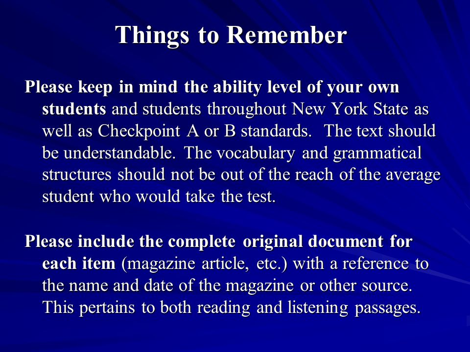Things to Remember Please keep in mind the ability level of your own students and students throughout New York State as well as Checkpoint A or B stan