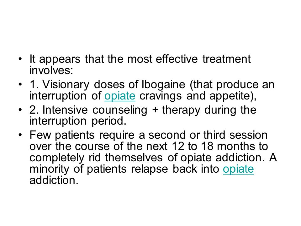It appears that the most effective treatment involves: 1.
