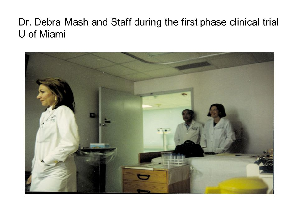 Dr. Debra Mash and Staff during the first phase clinical trial U of Miami