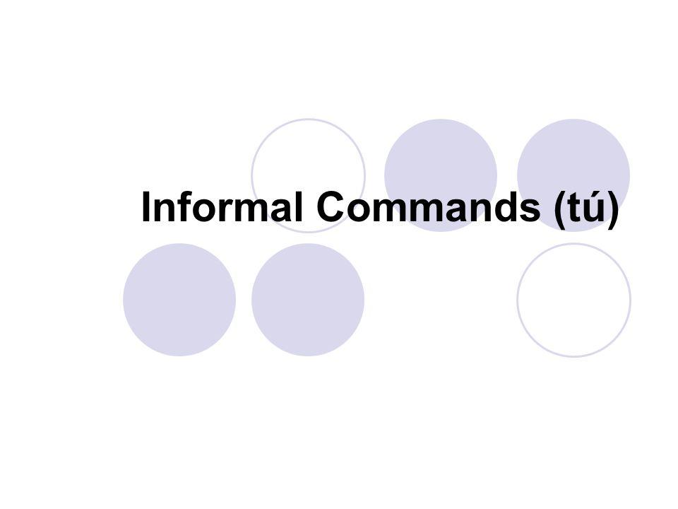 Informal Commands (tú)