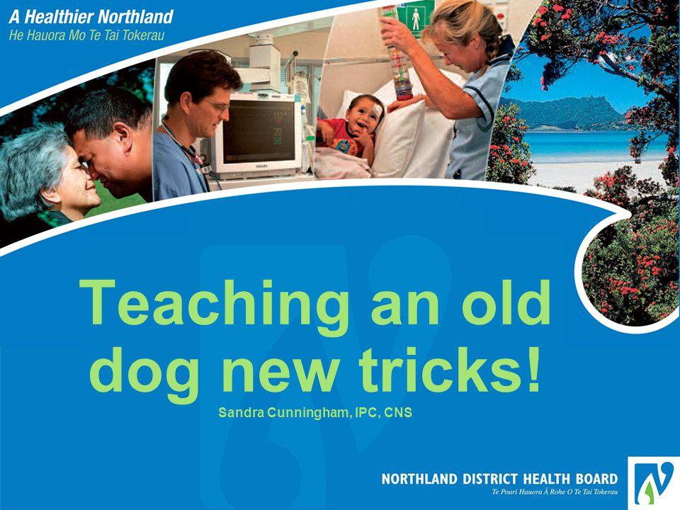 Teaching an old dog new tricks! Sandra Cunningham, IPC, CNS