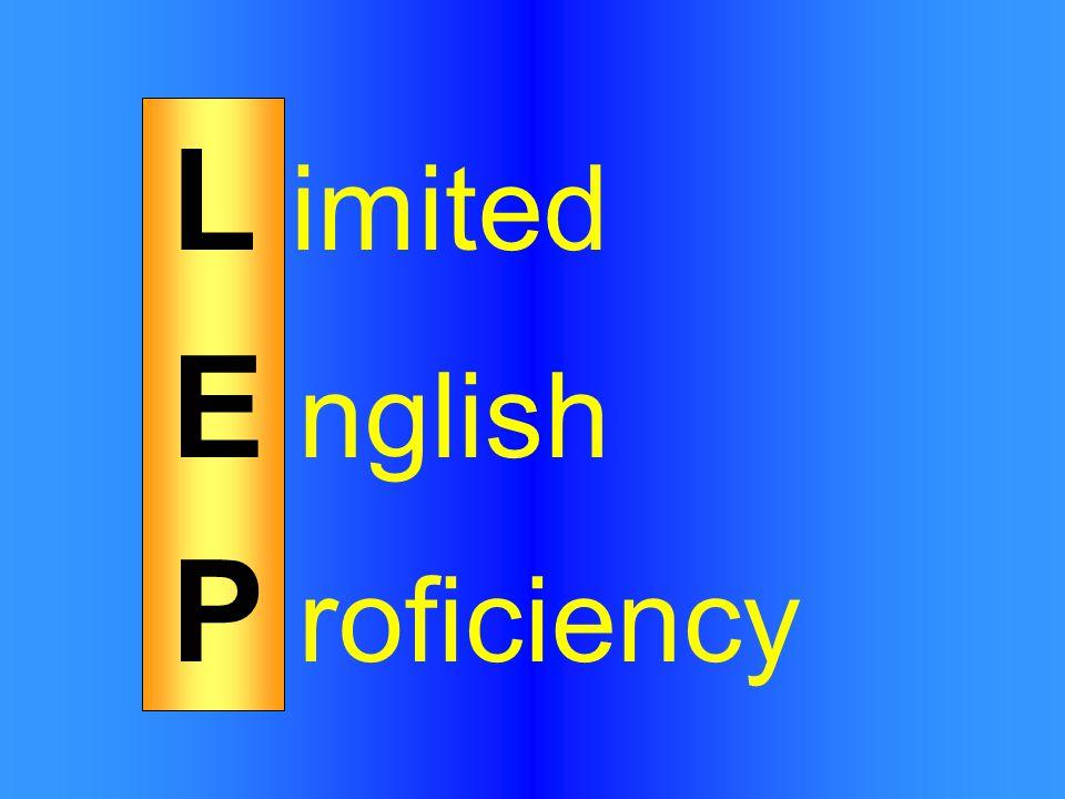 L imited E nglish P roficiency