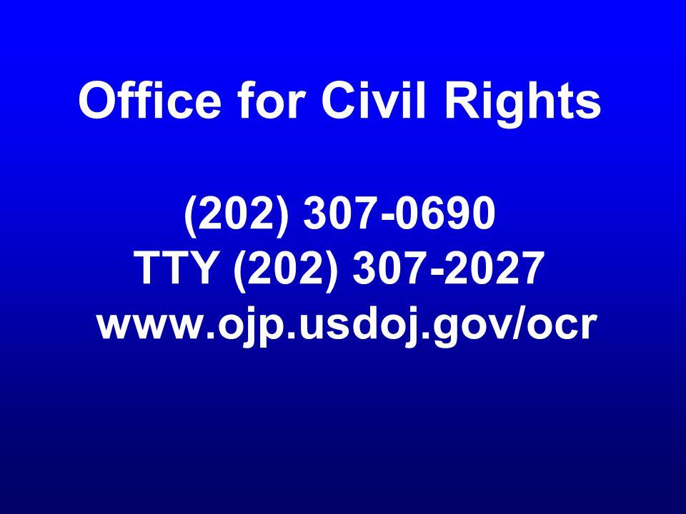 Office for Civil Rights (202) 307-0690 TTY (202) 307-2027 www.ojp.usdoj.gov/ocr