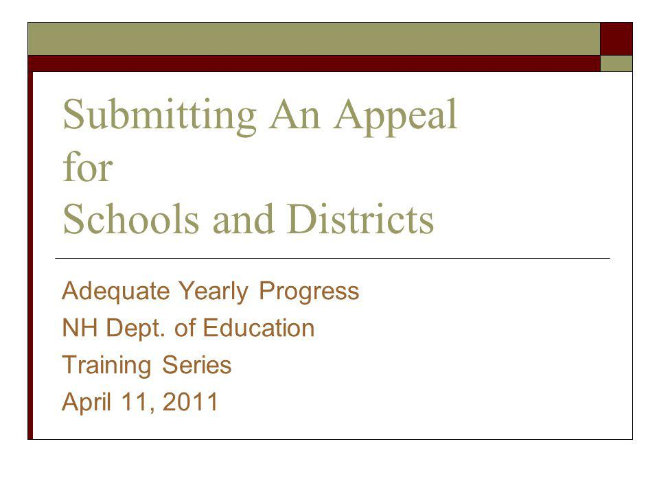 Submitting An Appeal for Schools and Districts Adequate Yearly Progress NH Dept.