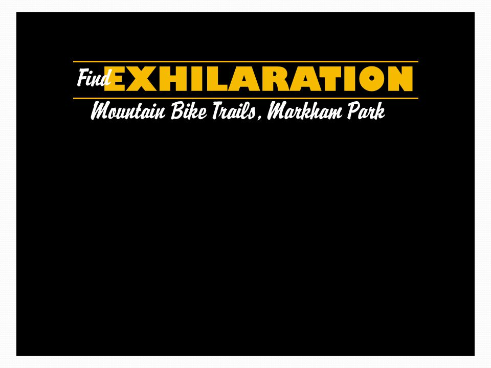 EXHILARATION Find Mountain Bike Trails, Markham Park