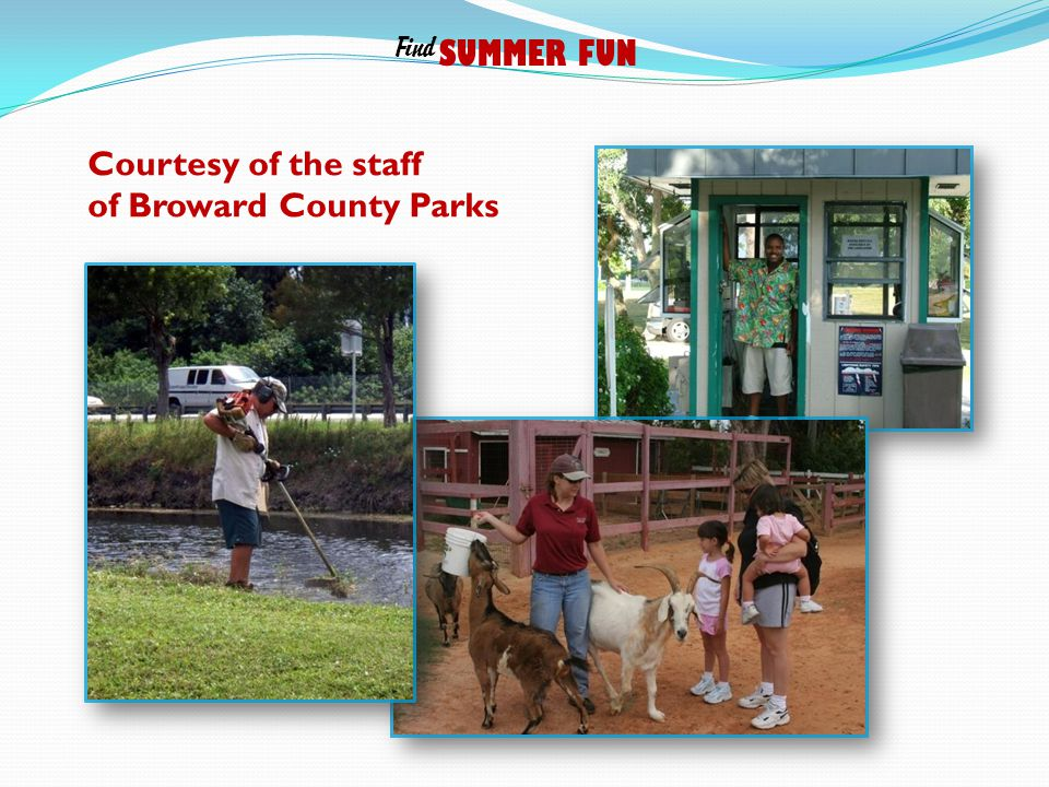 Courtesy of the staff of Broward County Parks SUMMER FUN Find