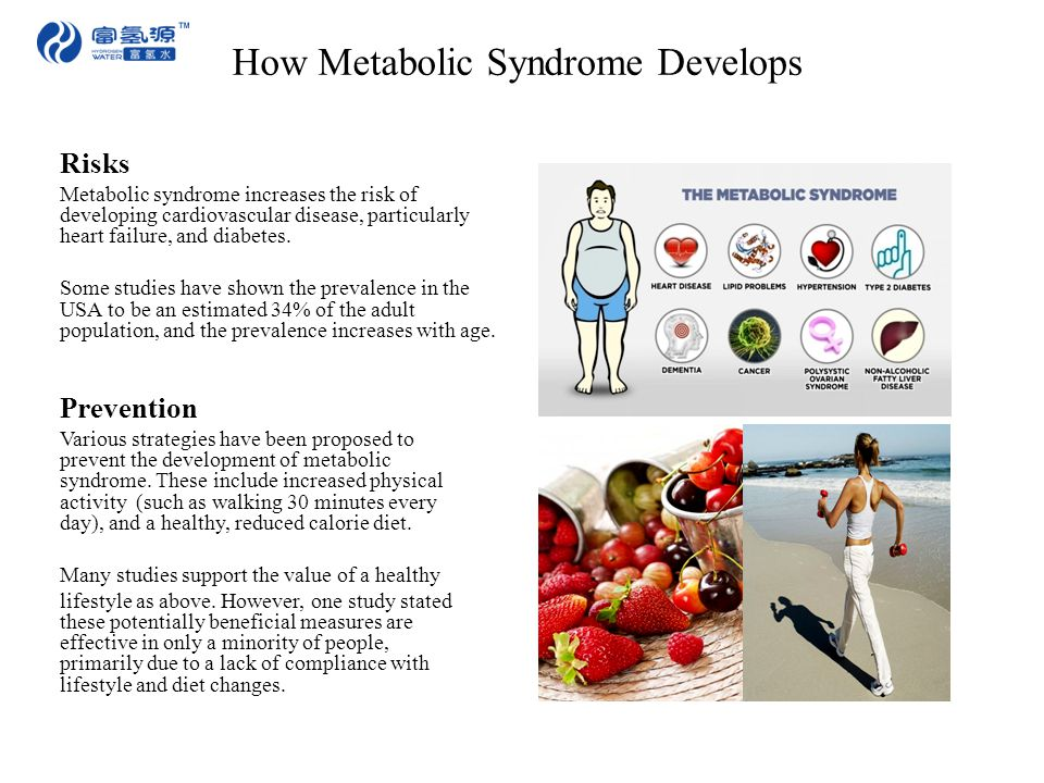 Risks Metabolic syndrome increases the risk of developing cardiovascular disease, particularly heart failure, and diabetes.