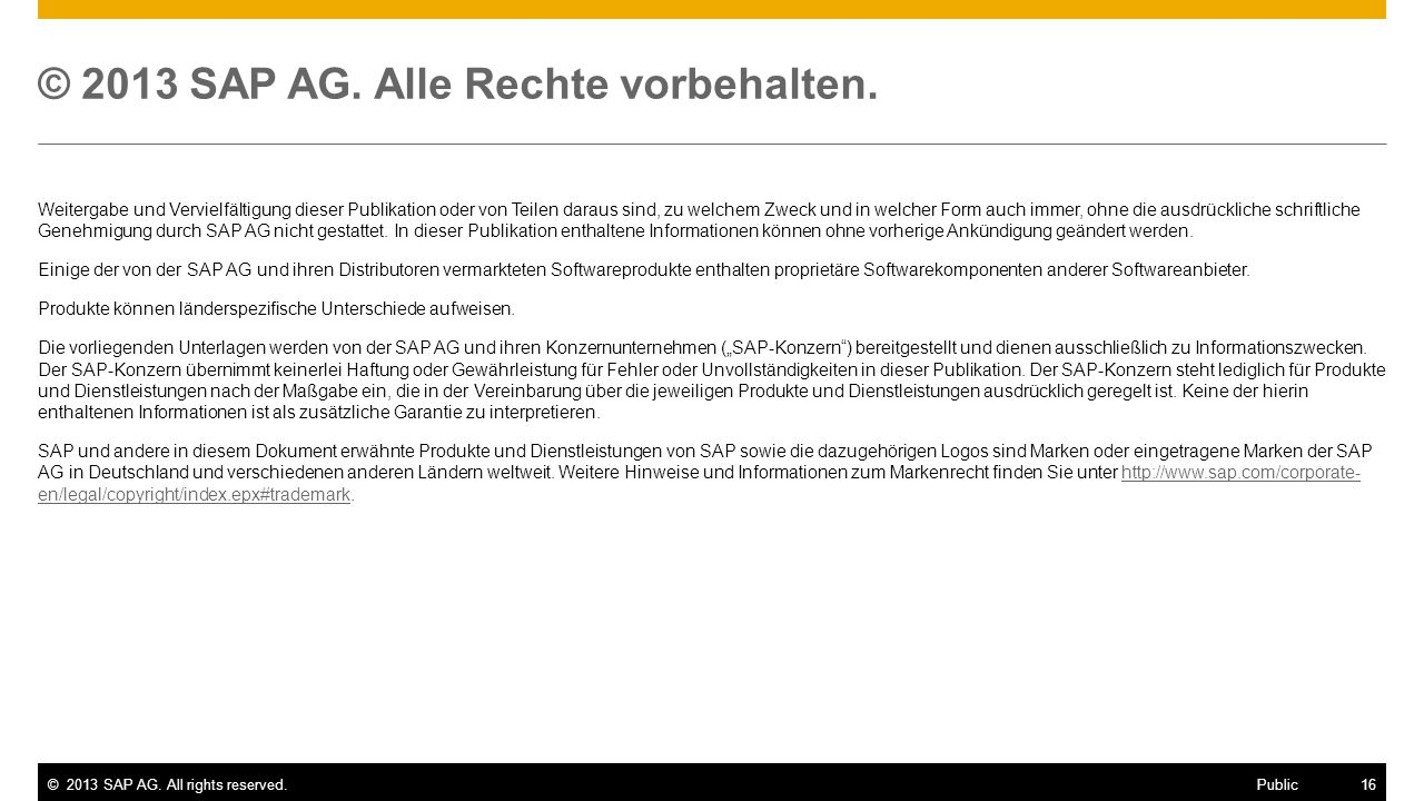 ©2013 SAP AG. All rights reserved.16 Public © 2013 SAP AG.