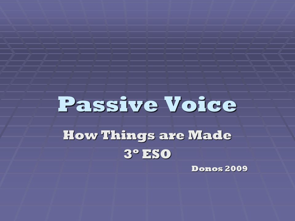 Passive Voice How Things are Made 3º ESO Donos 2009