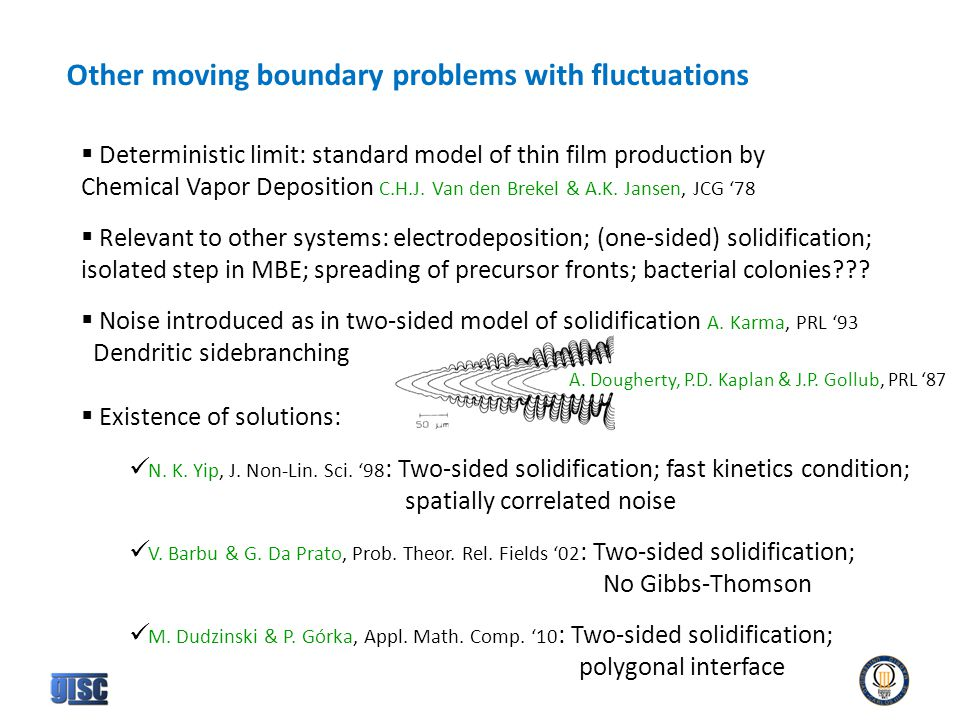 Other moving boundary problems with fluctuations  Deterministic limit: standard model of thin film production by Chemical Vapor Deposition C.H.J.
