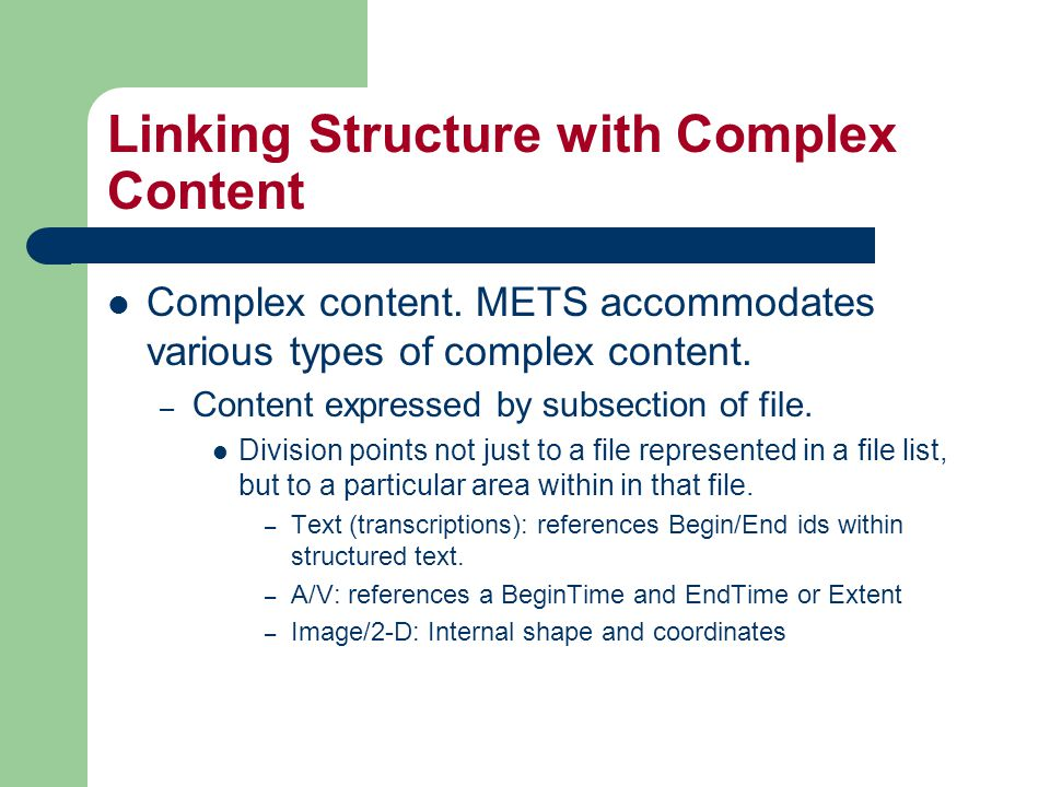 Linking Structure with Complex Content Complex content.