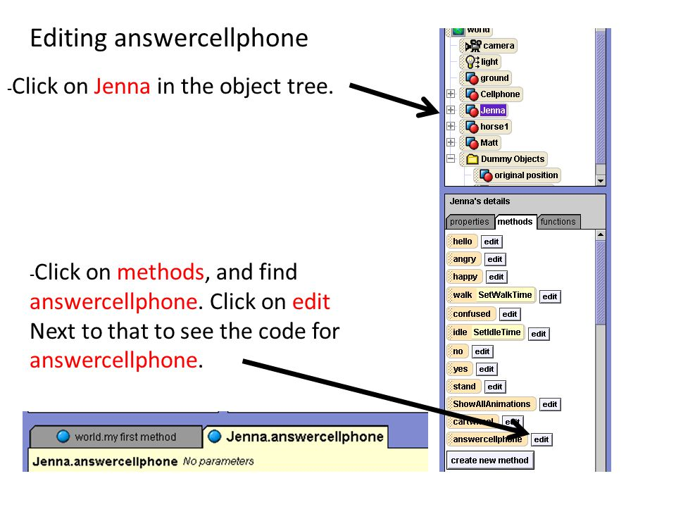 - Click on Jenna in the object tree. - Click on methods, and find answercellphone.