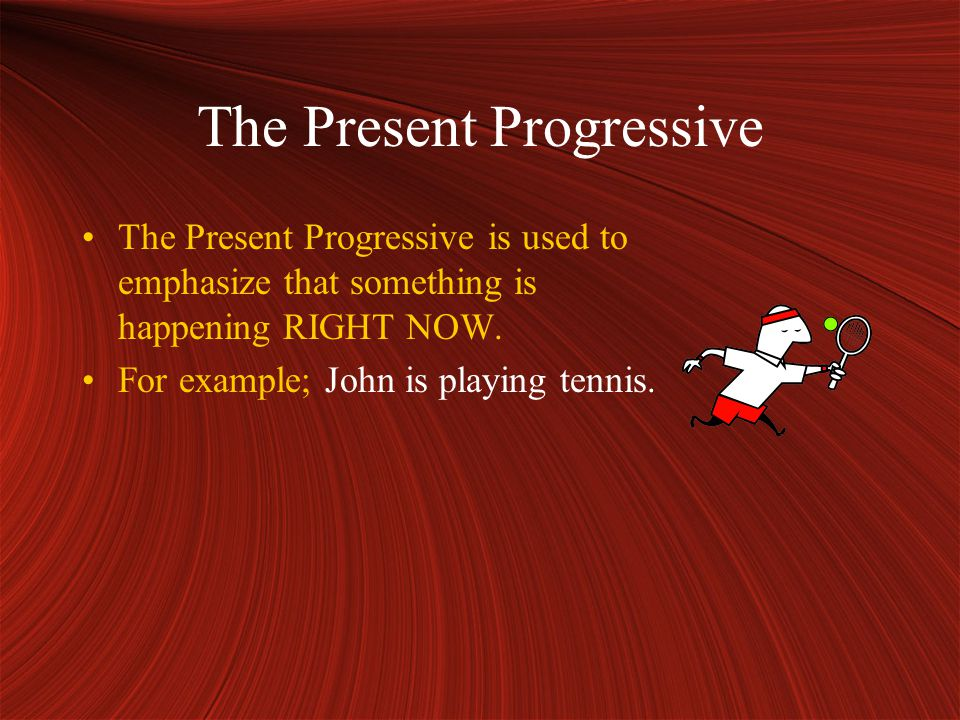 In English the present progressive is always composed of two parts – a helping verb and a present participle.