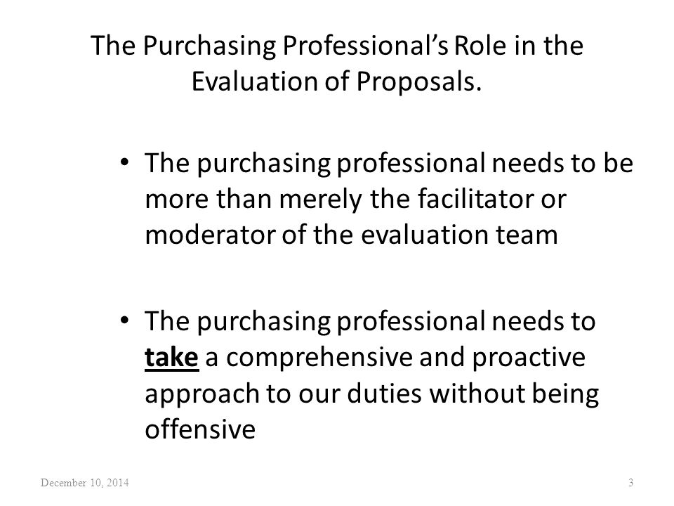 The Purchasing Professional's Role in the Evaluation of Proposals.