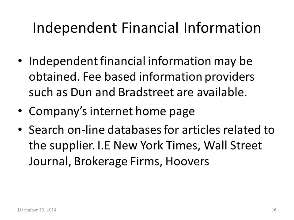 Independent Financial Information Independent financial information may be obtained.