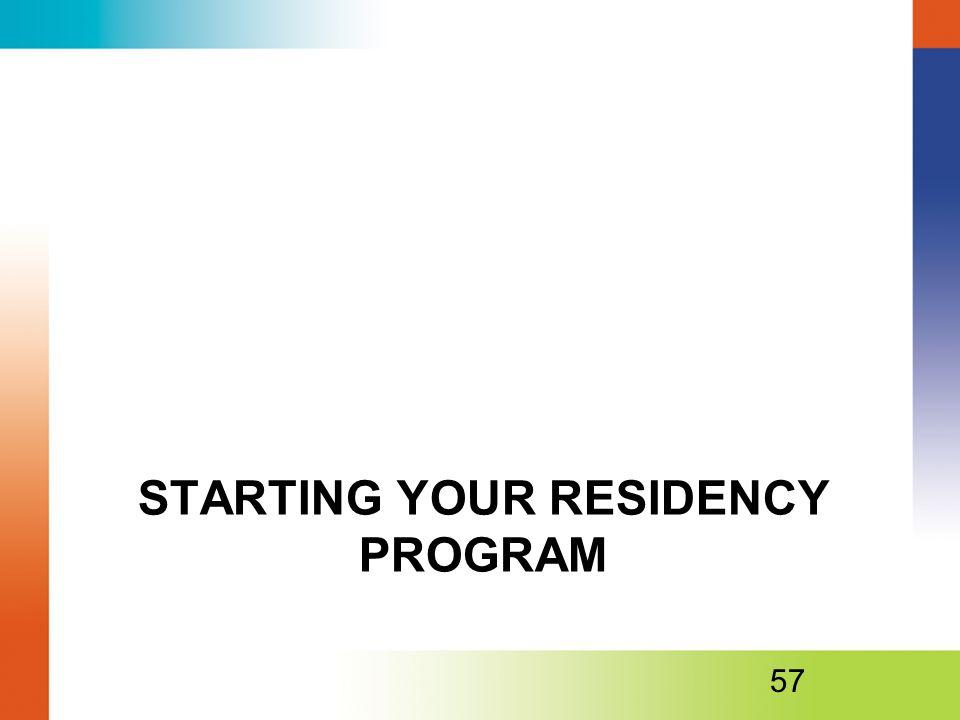 STARTING YOUR RESIDENCY PROGRAM 57