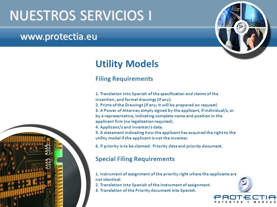 www.protectia.eu NUESTROS SERVICIOS I Utility Models Filing Requirements 1. Translation into Spanish of the specification and claims of the invention,
