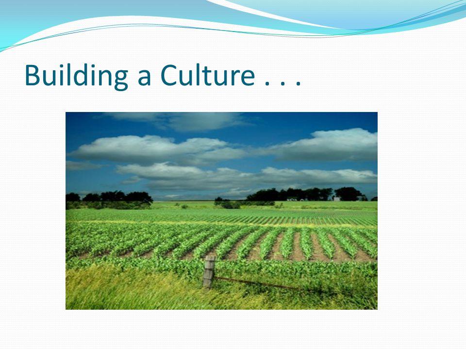 Building a Culture...