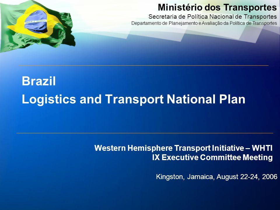 Ministério dos Transportes Secretaria de Política Nacional de Transportes Departamento de Planejamento e Avaliação da Política de Transportes Brazil L