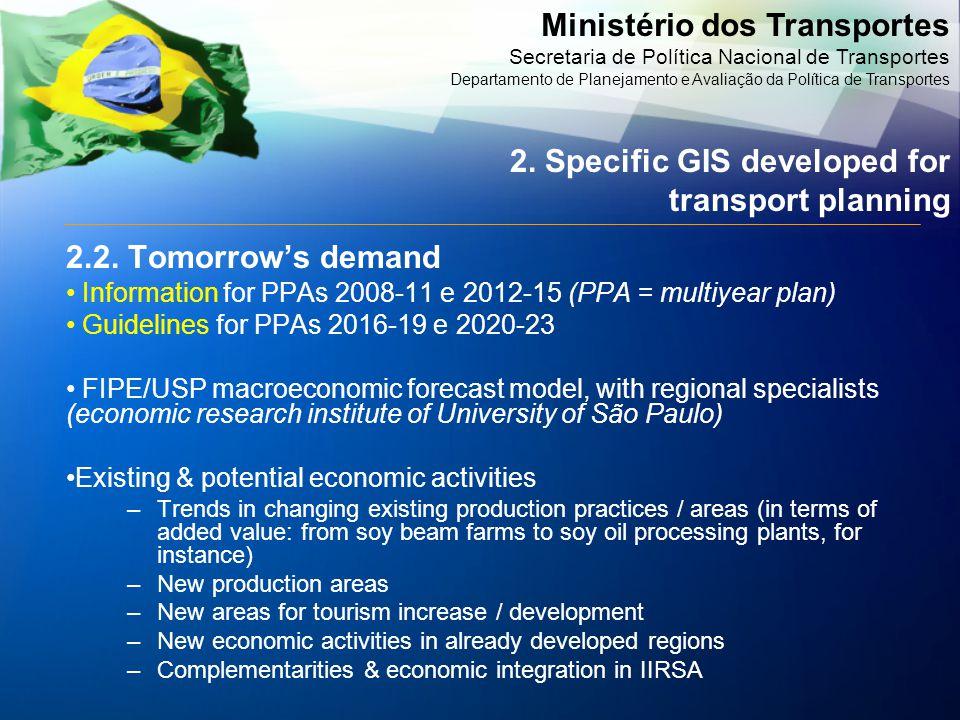 Ministério dos Transportes Secretaria de Política Nacional de Transportes Departamento de Planejamento e Avaliação da Política de Transportes 2.2.
