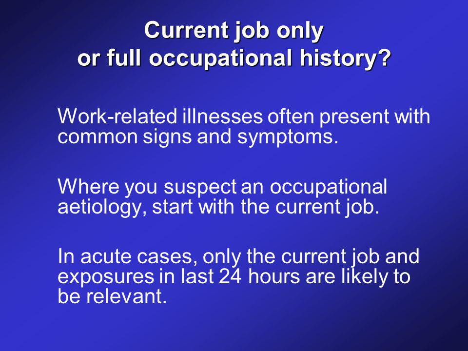 Current job only or full occupational history.