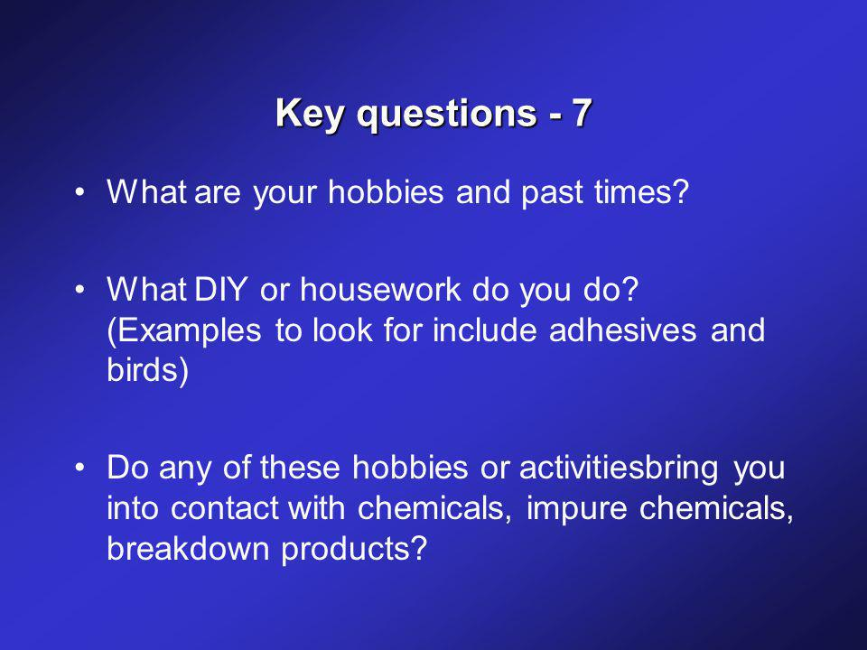 Key questions - 7 What are your hobbies and past times.