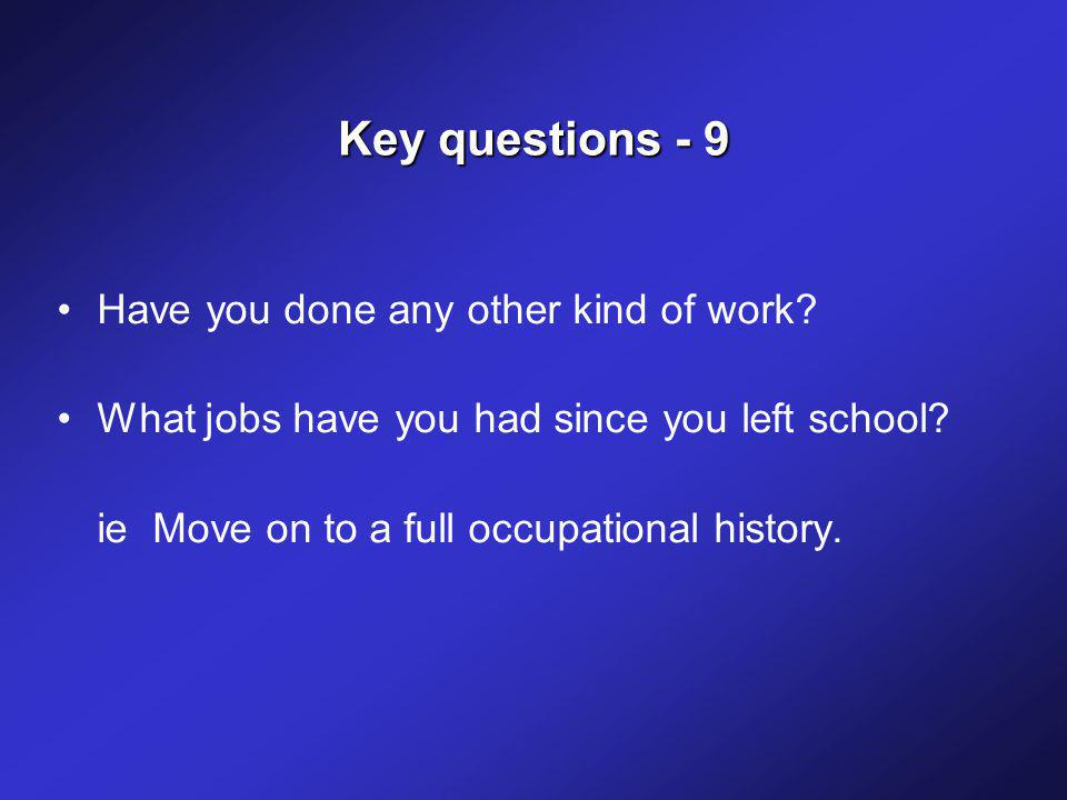 Key questions - 9 Have you done any other kind of work.
