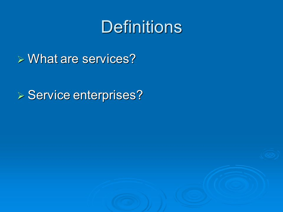 Definitions  What are services  Service enterprises