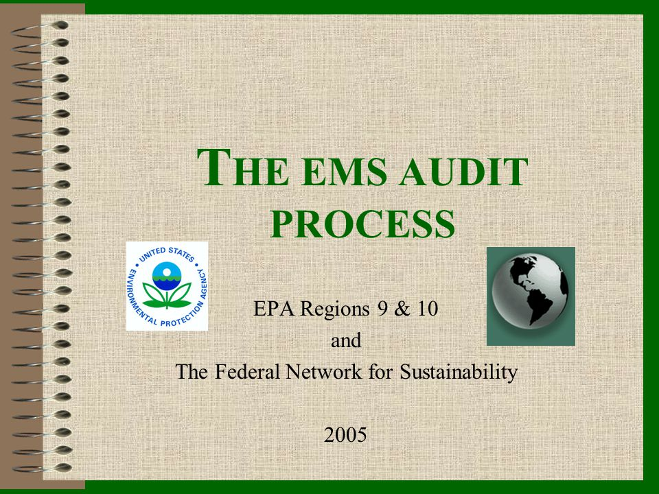 Preparing the Audit *Audits typically include: *Document review, *Site reconnaissance, *Interviews, *Records review.