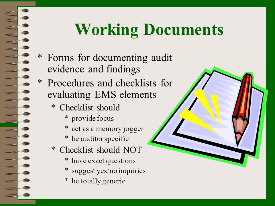 Nonconformance, Corrective and Preventive Action Corrective action reports Evidence of discussion and follow-up (meeting notes, etc.) Records Monitoring records Permits Manifests Correspondence Typical Documents and Records to Review (by EMS Element)