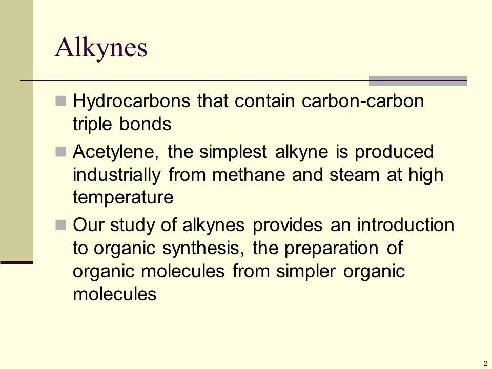 23 Limitations of Alkyation of Acetylide Ions Reactions only are efficient with 1º alkyl bromides and alkyl iodides Acetylide anions can behave as bases as well as nucelophiles Reactions with 2º and 3º alkyl halides gives dehydrohalogenation, converting alkyl halide to alkene