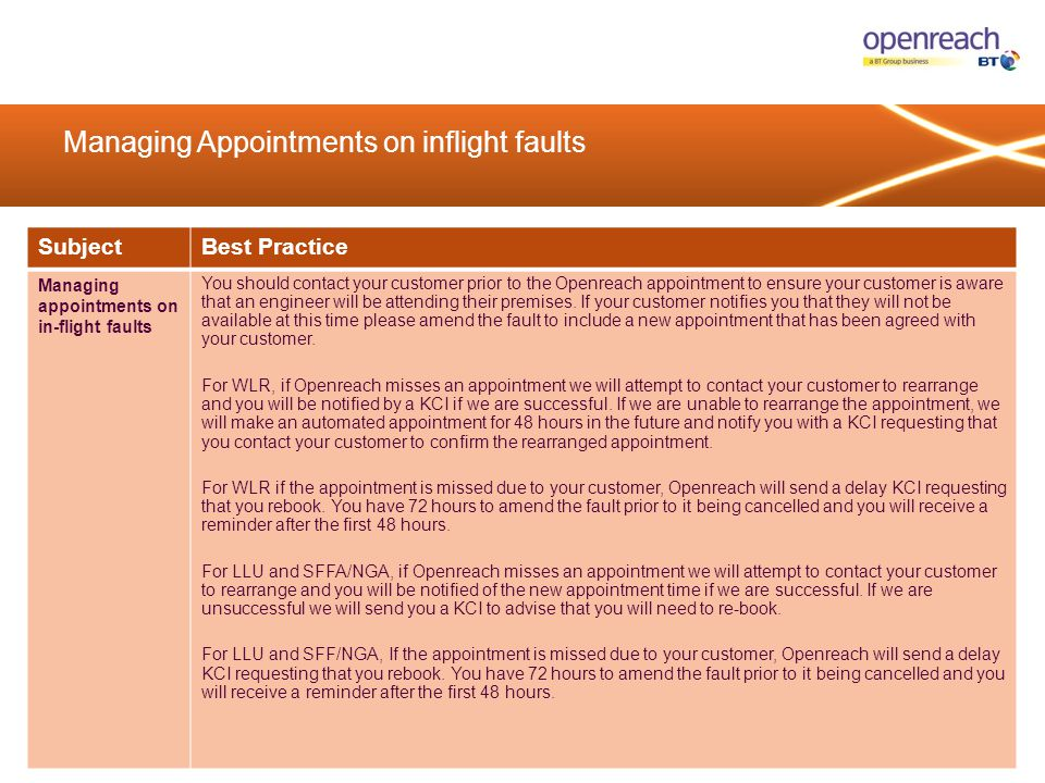 Managing Appointments on inflight faults SubjectBest Practice Managing appointments on in-flight faults You should contact your customer prior to the