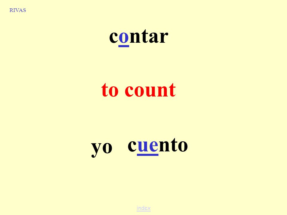 o>ue Stem Changing Verbs These verbs, also known as boot or shoe verbs, have a vowel change in all the forms except the nosotros and vosotros form.