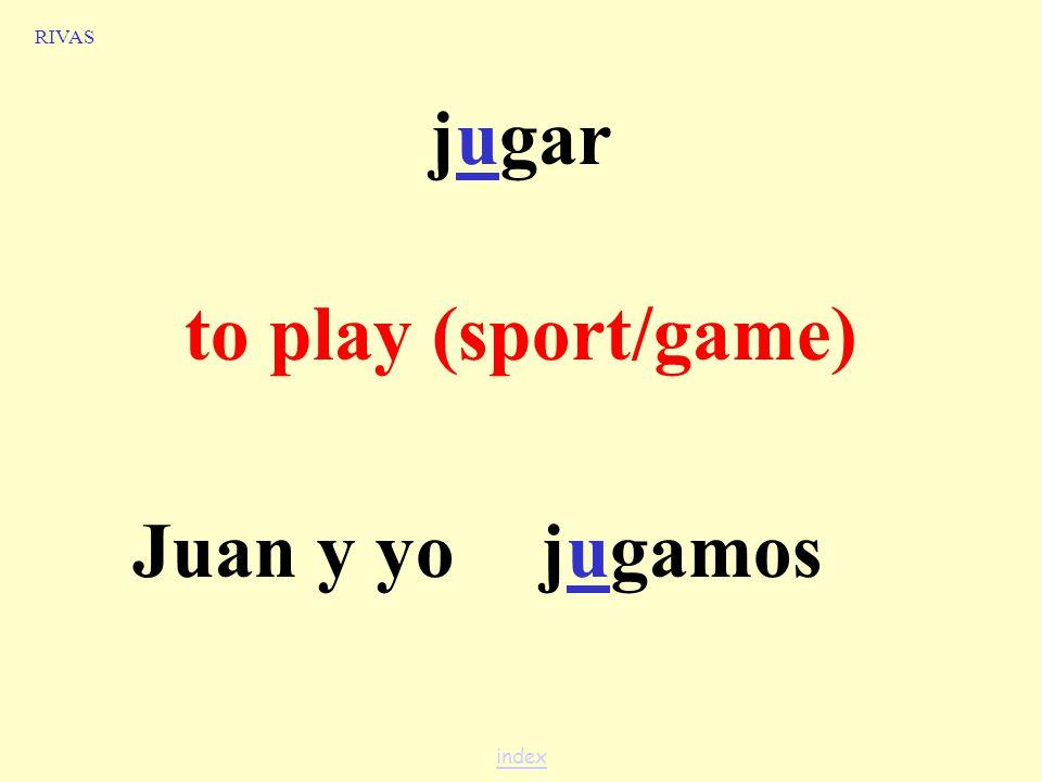 jugar to play (sport/game) Juanjuega OJO! RIVAS index