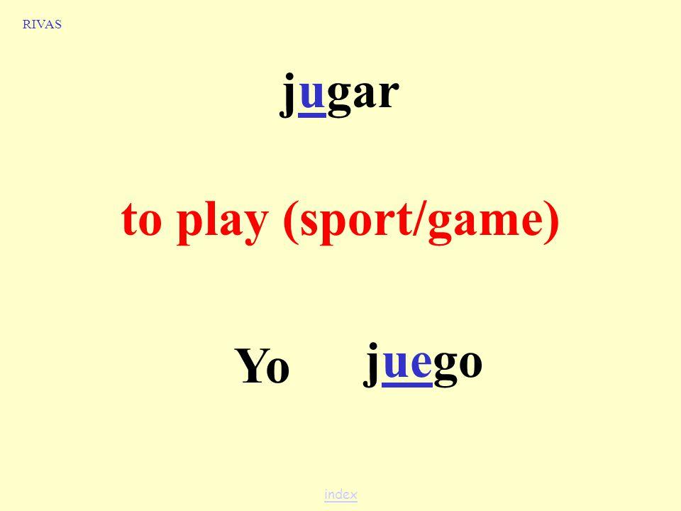 jugar to play (sport/game) Carolina y tújuegan RIVAS index